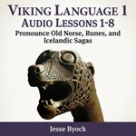 Viking Language 1: Learn Old Norse, Runes, and Icelandic Sagas Audio Lessons 1-8